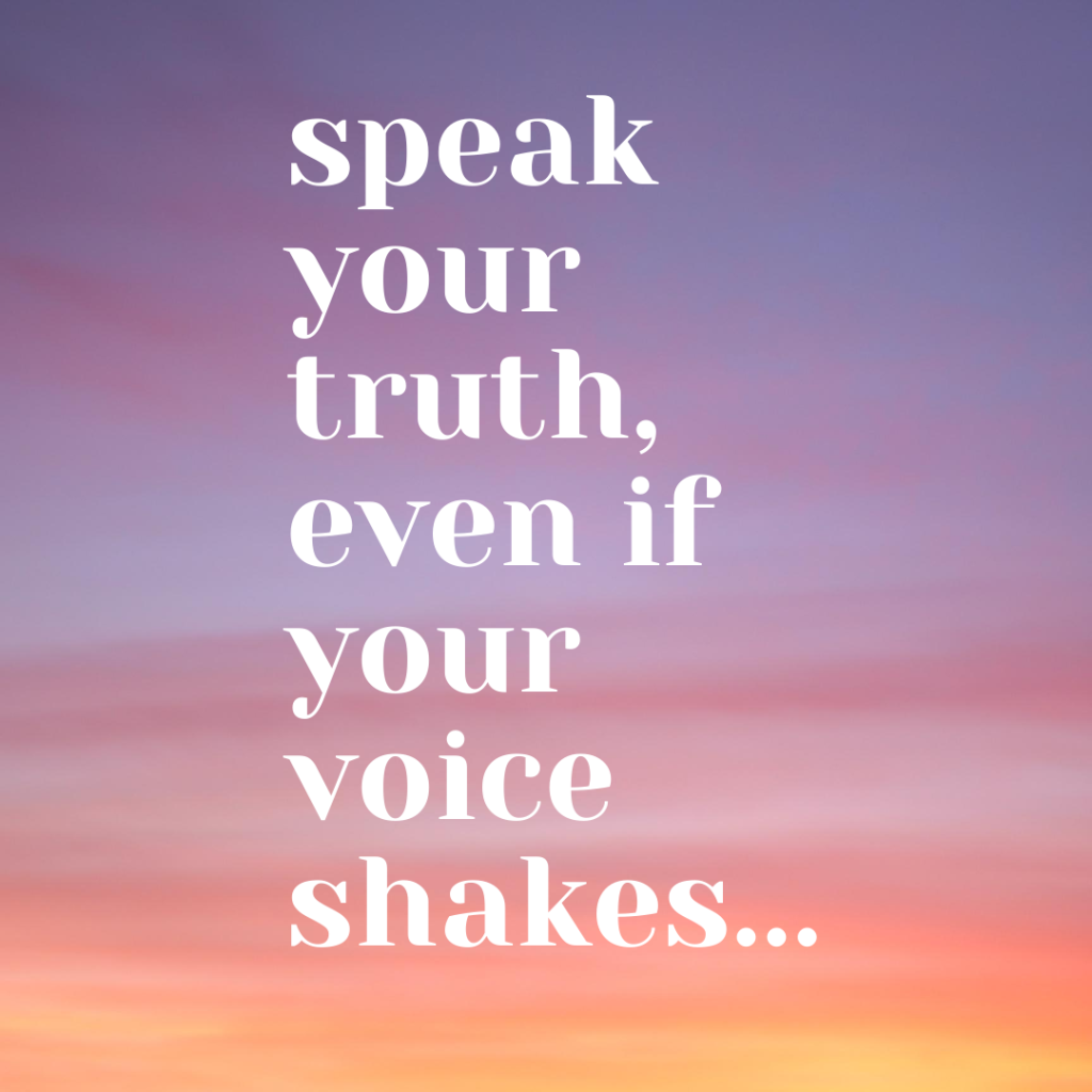 127 speak-your-truth-even-if-your-voice-shakes...