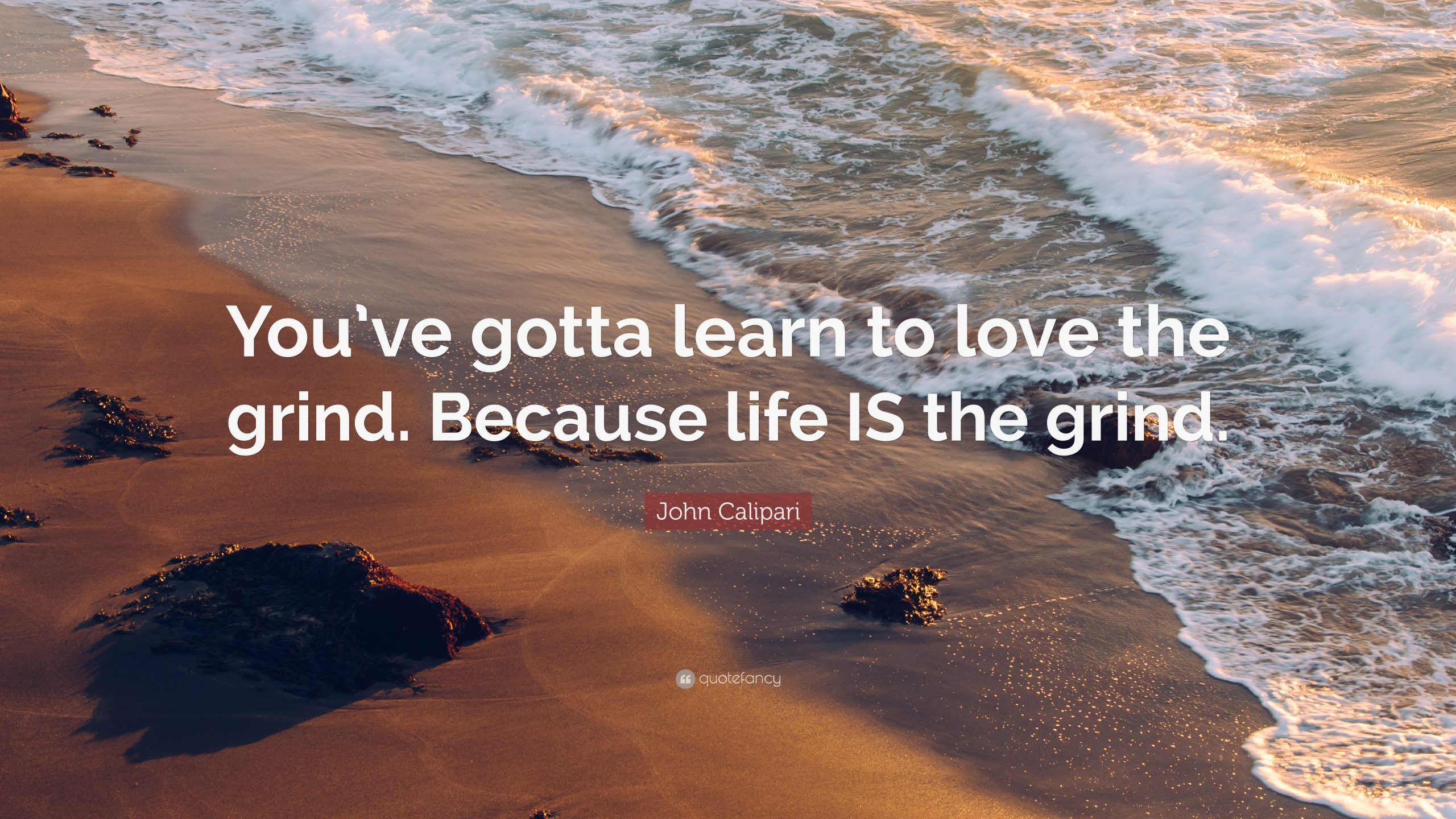 7-12-21-John-Calipari-Quote-You-ve-gotta-learn-to-love-the-grind-Because
